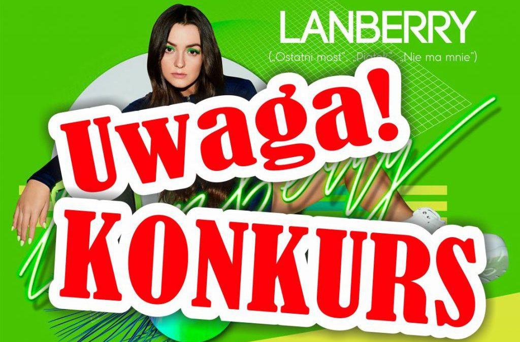 Ogłaszamy Facebookowy konkurs związany z koncertem LANBERRY w Działdowie