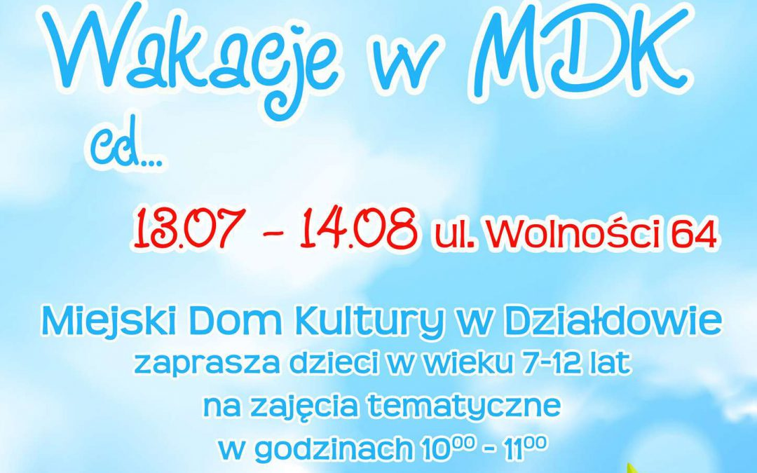 Wakacje z MDK – od 13 lipca do 14 sierpnia