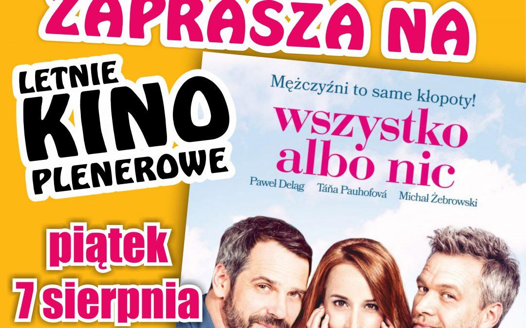 """""""Wszystko albo nic"""" – Letnie Kino Plenerowe. Zapraszamy"""