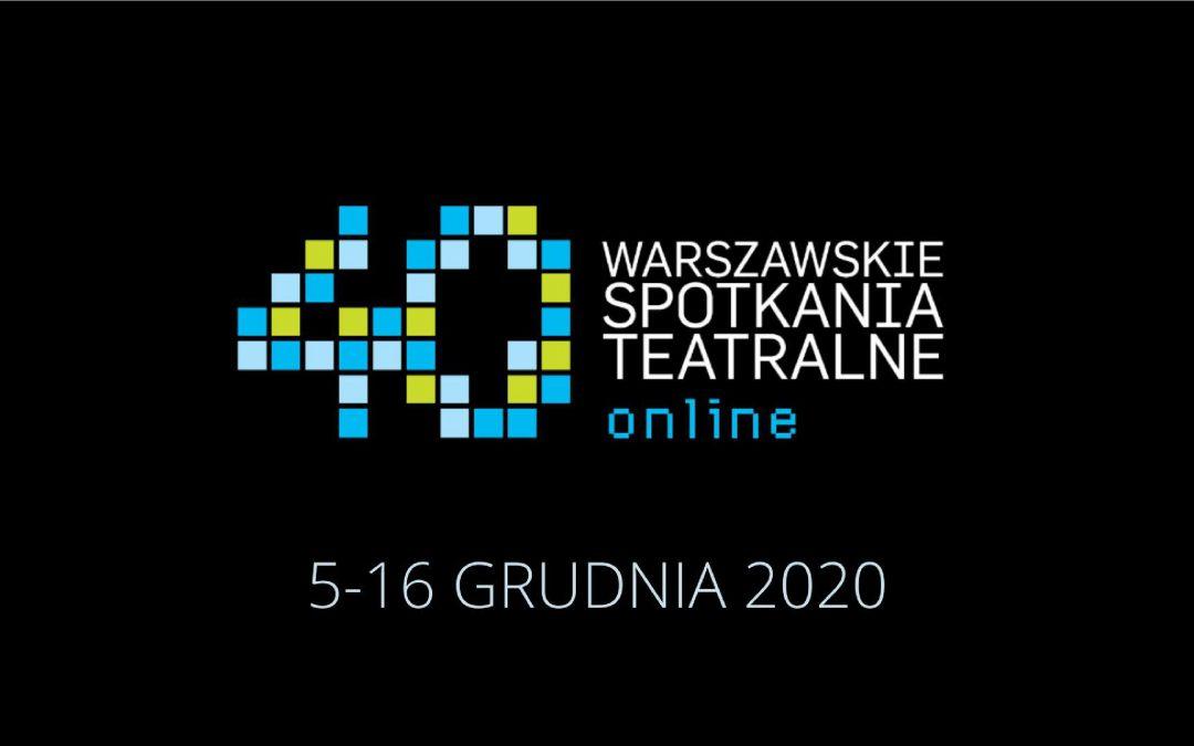 40. Warszawskie Spotkania Teatralne – 5-16 grudnia 2020 r.