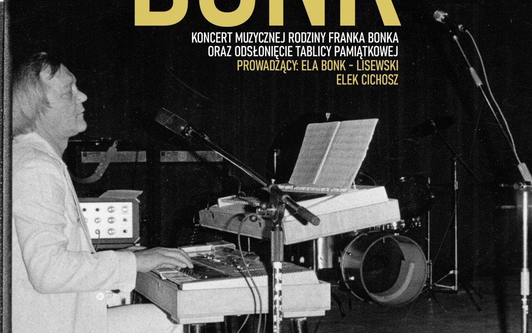 """Zapraszamy na wyjątkowy koncert – """"Tribute to Franciszek Bonk"""""""